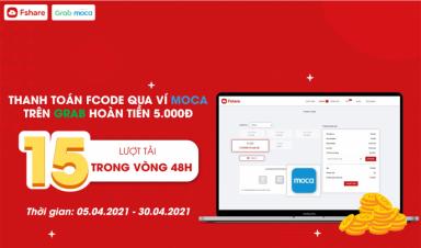 Fshare: Thanh toán Fcode qua ví Moca trên Grab nhận ưu đãi hoàn tiền ngay